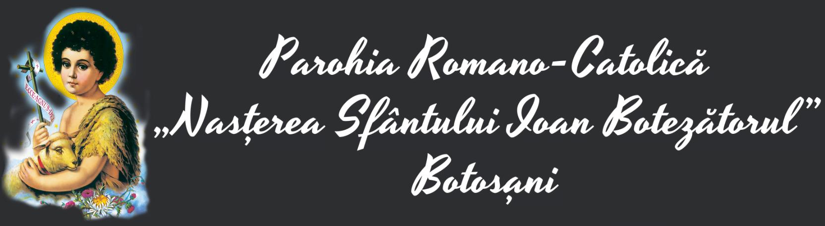 BISERICA ROMANO-CATOLICĂ BOTOȘANI